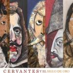 """La obra de Alberto Romero """"Cervantes y el siglo de Oro"""" llega al Museo"""