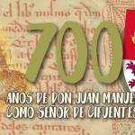 Cifuentes conmemora el 700 aniversario de don Juan Manuel como Señor de la villa