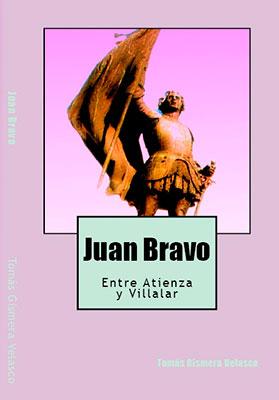 Portada del libro Juan Bravo, entre Atienza y Villalar