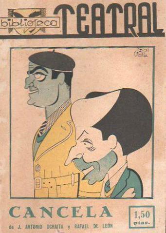 Cancela, uno de los primeros éxitos teatrales de Ochaíta, junto a Rafael de León