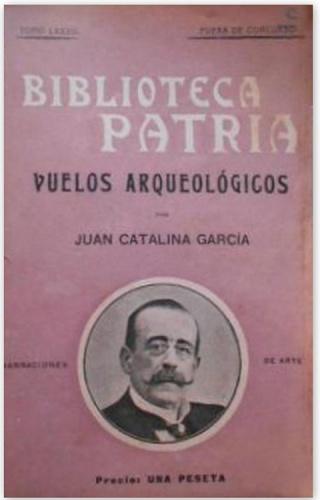 Vuelos arqueológicos se convirtió en la obra póstuma de Juan Catalina García López, al aparecer meses después de su fallecimiento
