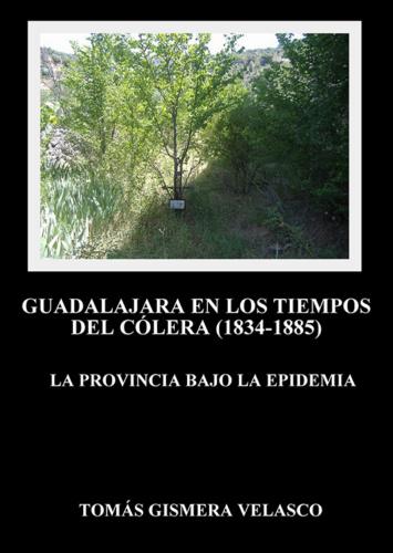 El Cólera en Guadalajara, donde se hace relación de la obra y memoria de Román Atienza Baltueña