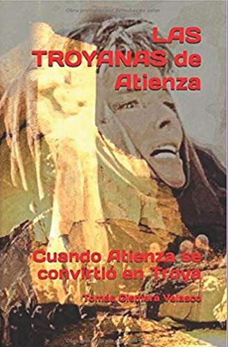 La Troyanas de Atienza, el libro que recuerda cómo se rodó la película, de la que se cumplen en estos meses los primeros 50 años.