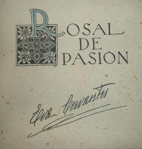 Rosal de Pasión fue uno de sus últimos libros de poemas, figurando entre los más celebrados